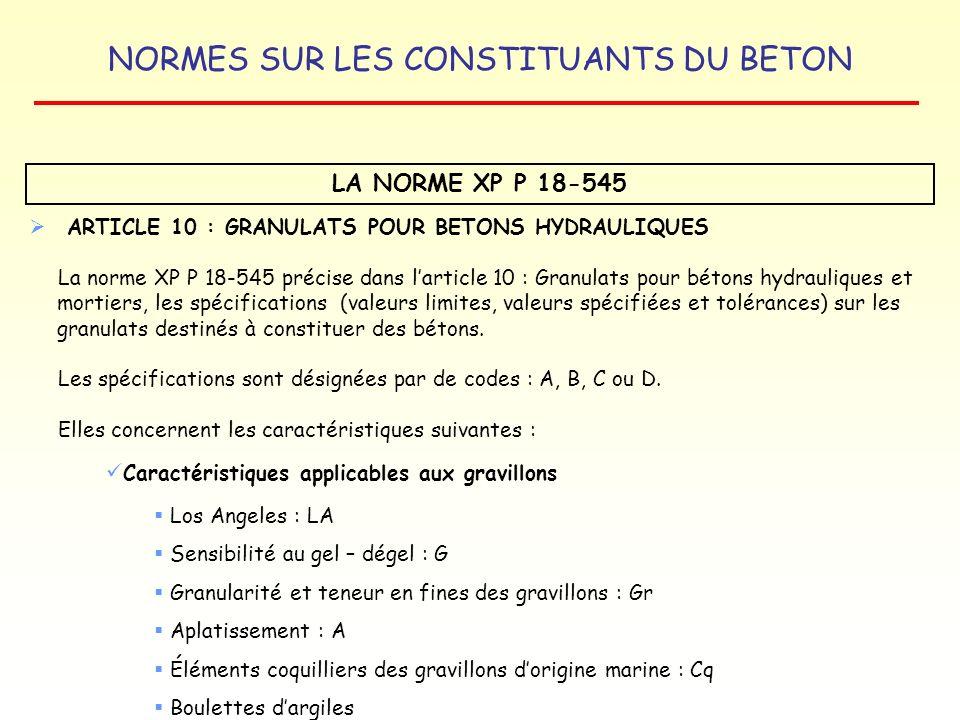 LA NORME XP P 18-545 ARTICLE 10 : GRANULATS POUR BETONS HYDRAULIQUES