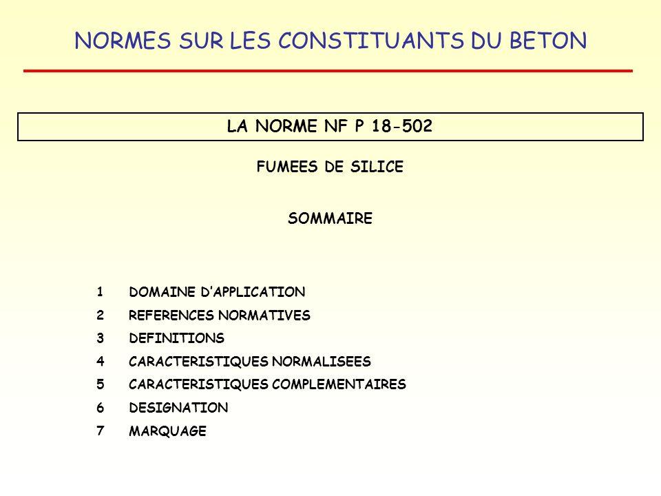 LA NORME NF P 18-502 FUMEES DE SILICE SOMMAIRE 1 DOMAINE D'APPLICATION