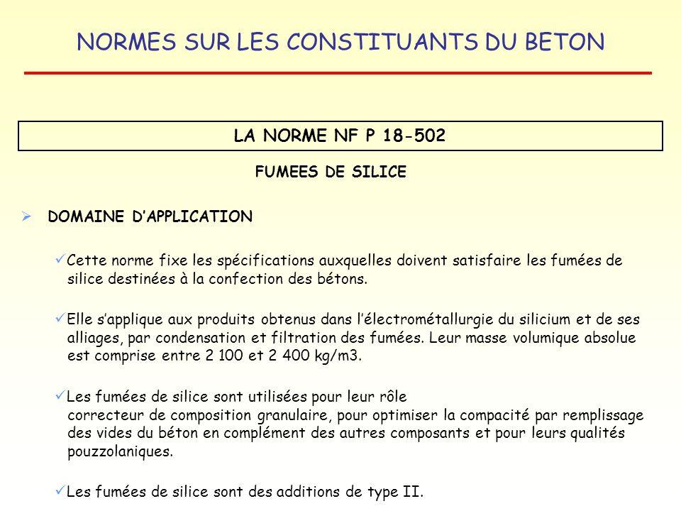 LA NORME NF P 18-502 FUMEES DE SILICE DOMAINE D'APPLICATION