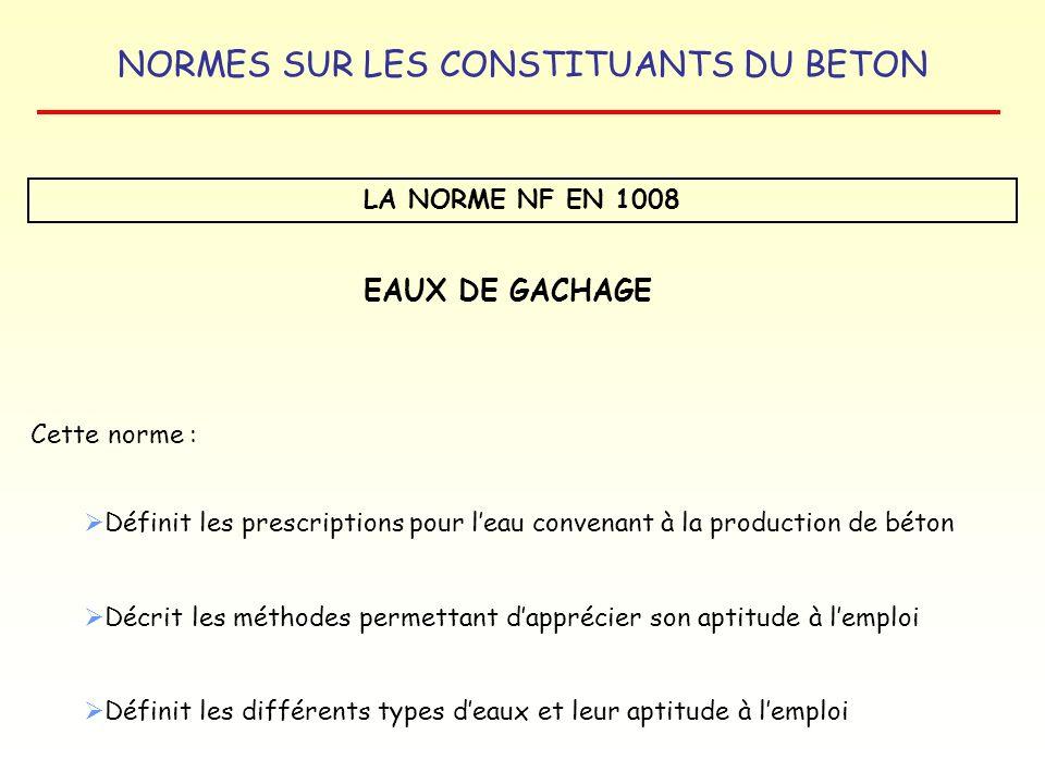 EAUX DE GACHAGE LA NORME NF EN 1008 Cette norme :