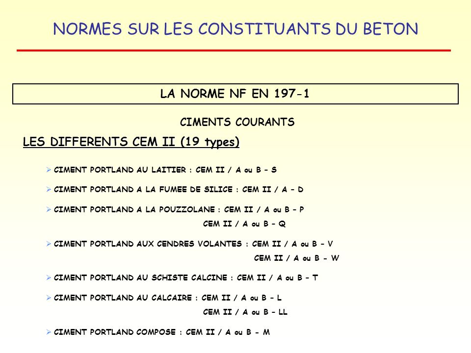 LES DIFFERENTS CEM II (19 types)
