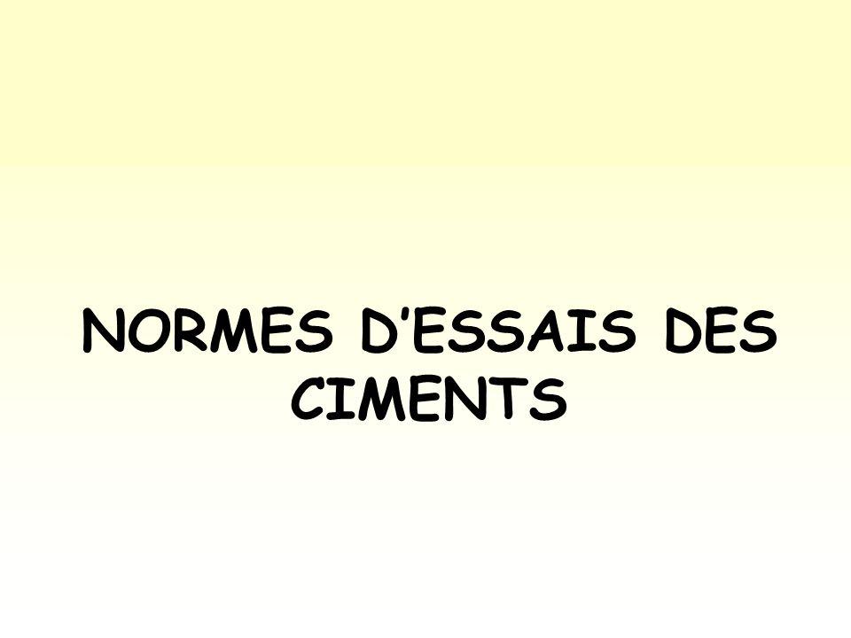 NORMES D'ESSAIS DES CIMENTS