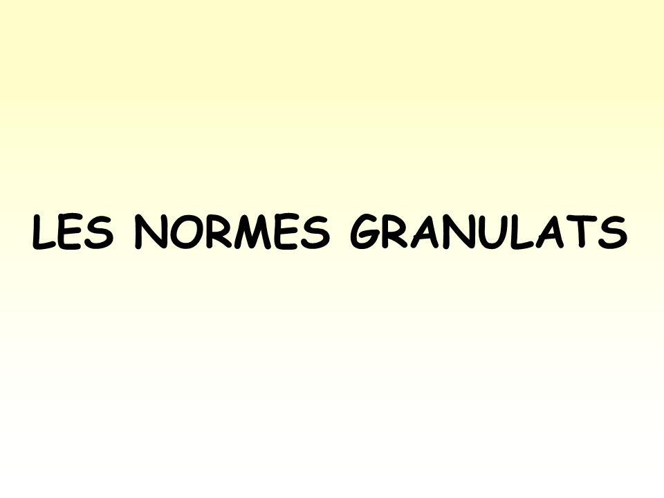 LES NORMES GRANULATS