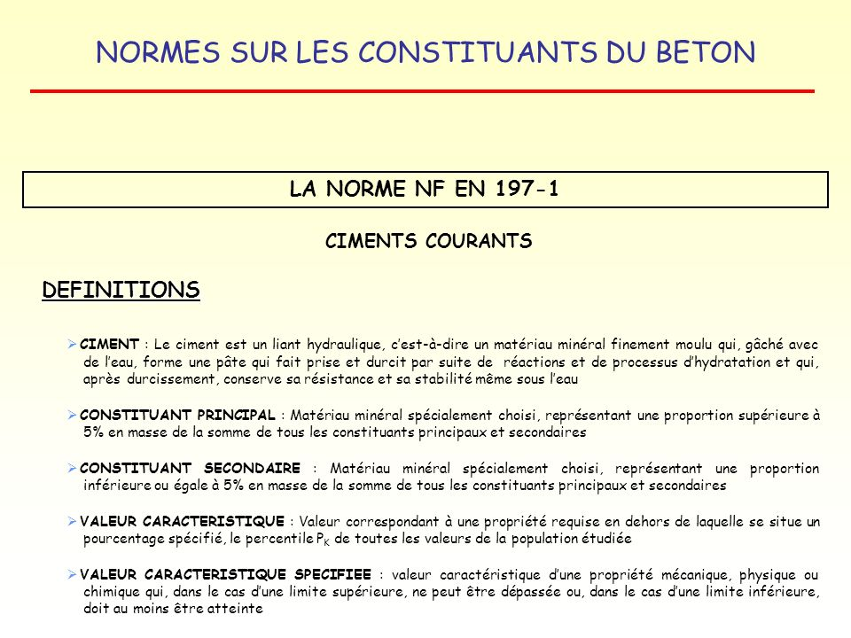 LA NORME NF EN 197-1 DEFINITIONS CIMENTS COURANTS