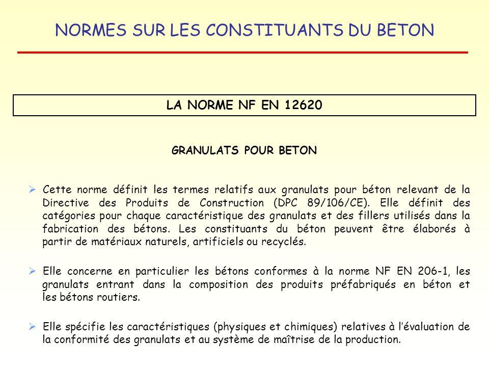 LA NORME NF EN 12620 GRANULATS POUR BETON
