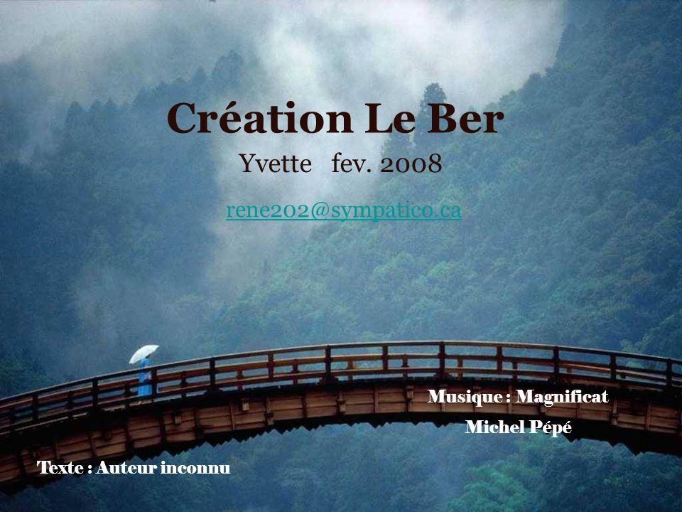 Création Le Ber Yvette fev. 2008 rene202@sympatico.ca