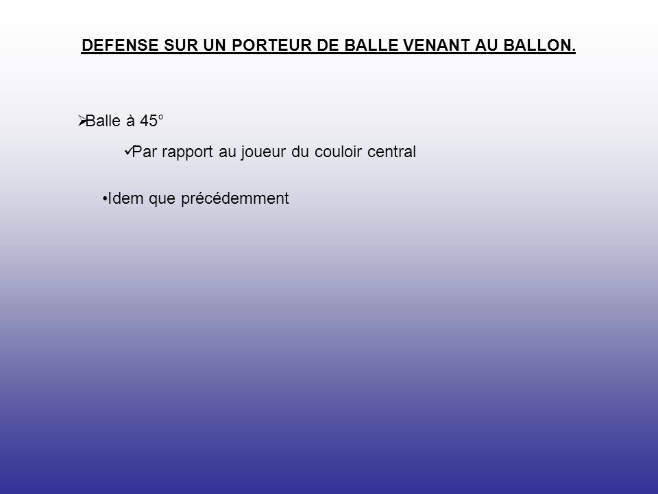 DEFENSE SUR UN PORTEUR DE BALLE VENANT AU BALLON.
