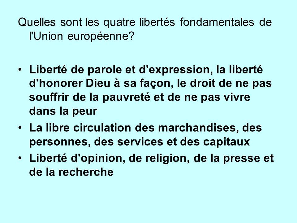 Quelles sont les quatre libertés fondamentales de l Union européenne