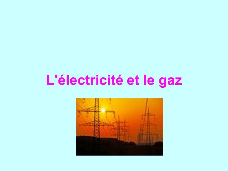 L électricité et le gaz