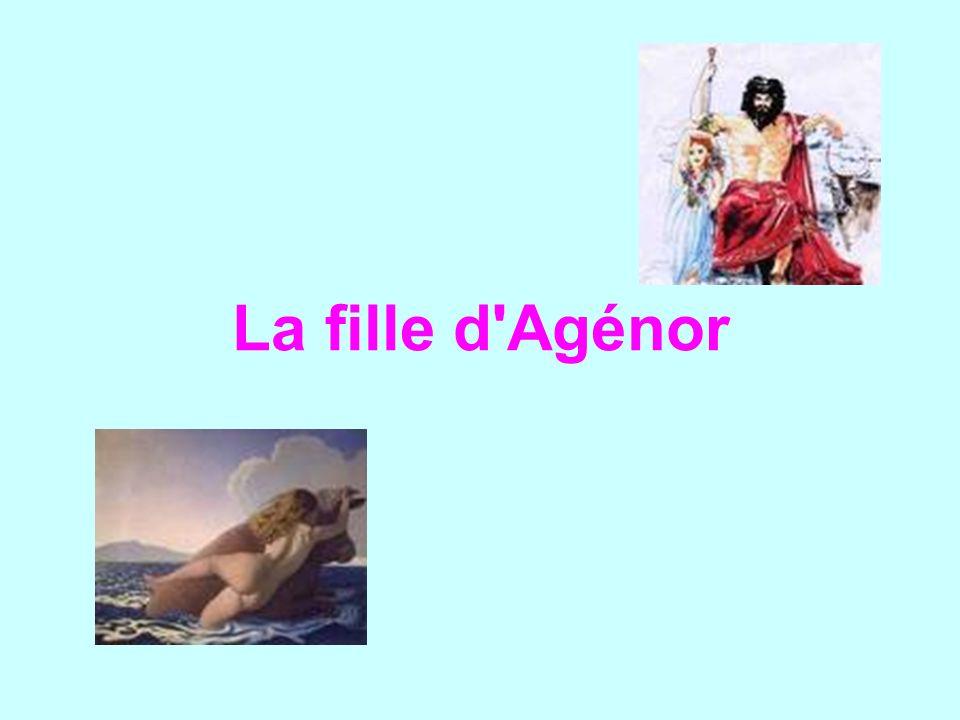 La fille d Agénor