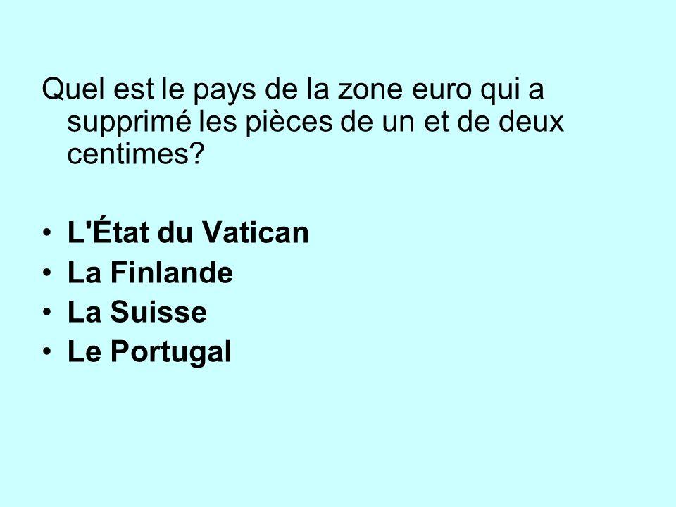 Quel est le pays de la zone euro qui a supprimé les pièces de un et de deux centimes