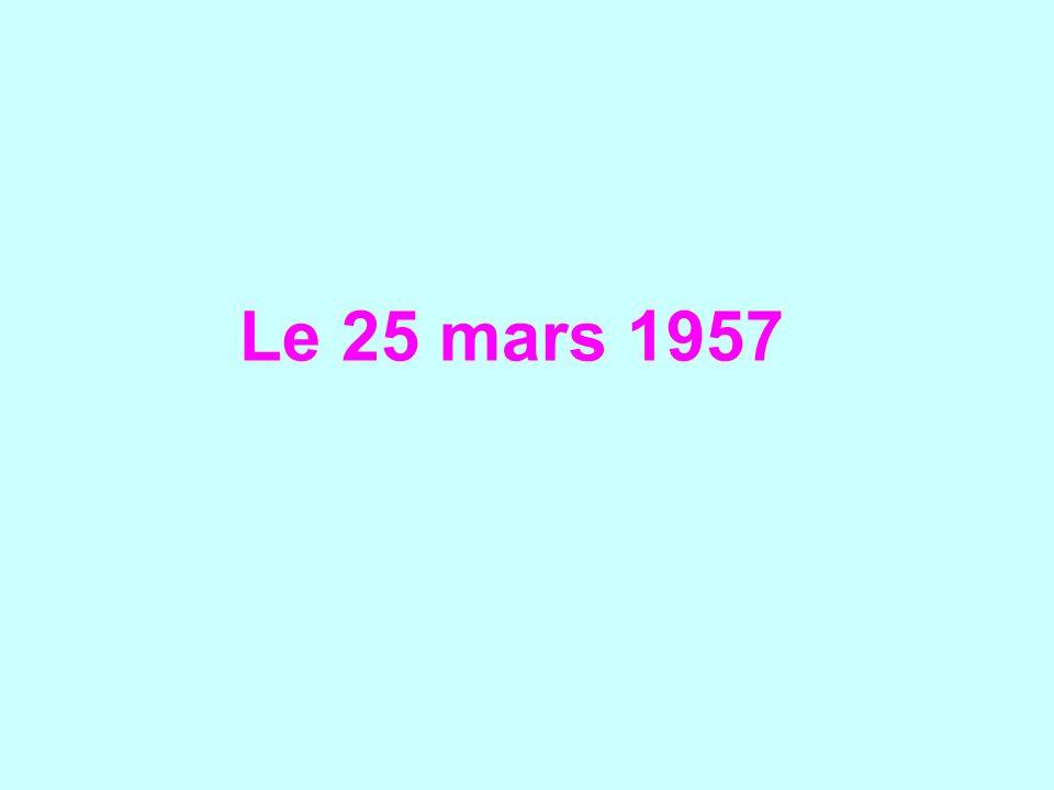 Le 25 mars 1957