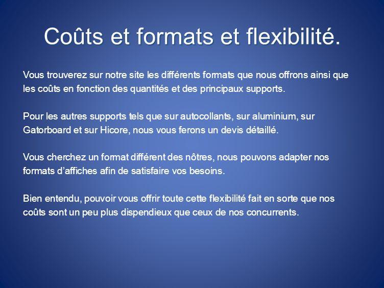 Coûts et formats et flexibilité.