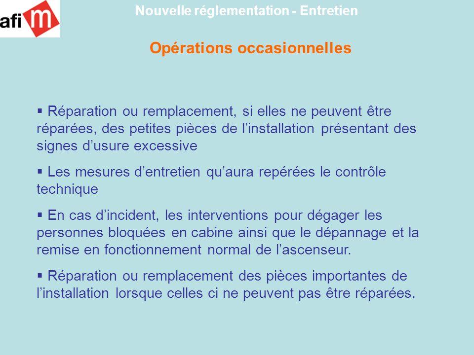 Nouvelle réglementation - Entretien Opérations occasionnelles