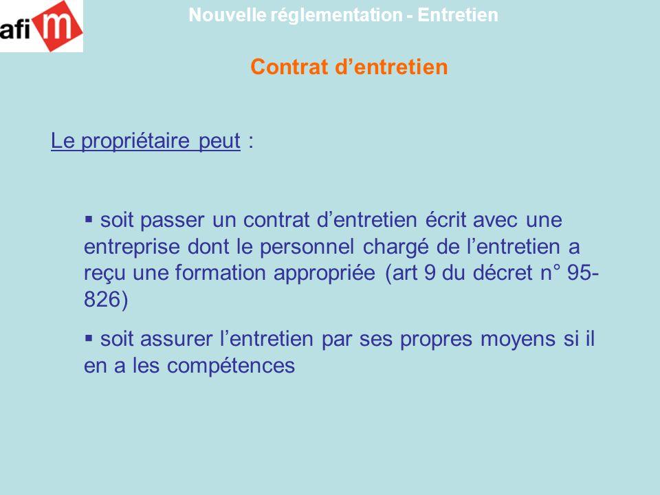 Nouvelle réglementation - Entretien