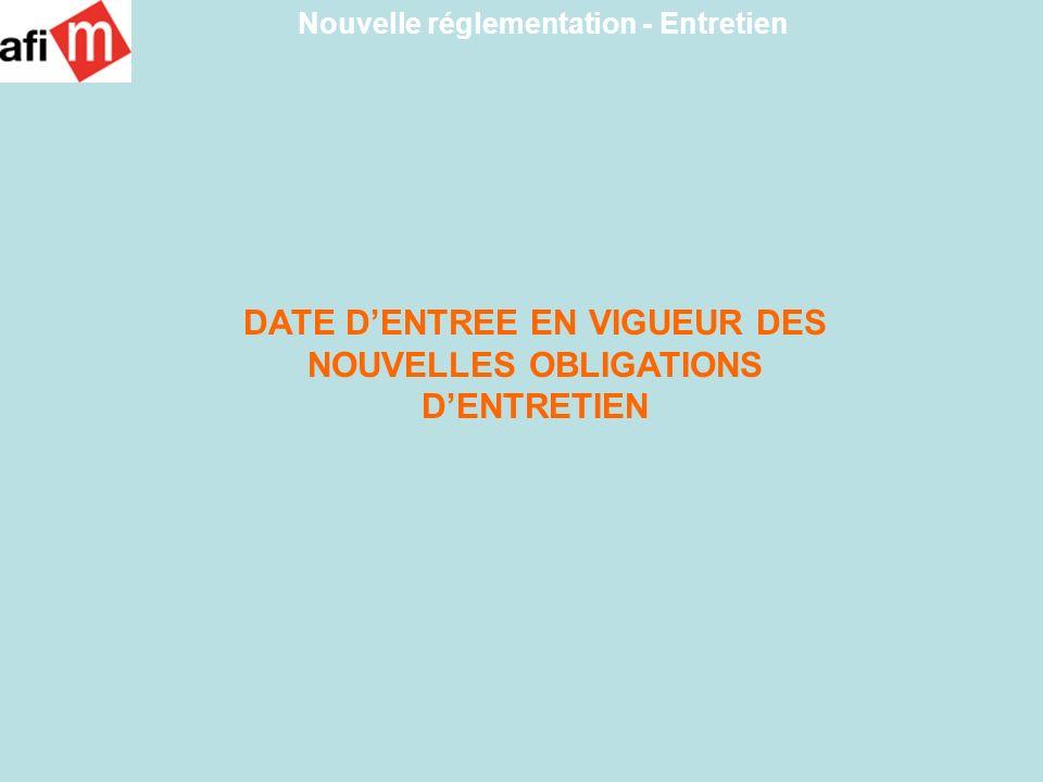 DATE D'ENTREE EN VIGUEUR DES NOUVELLES OBLIGATIONS D'ENTRETIEN