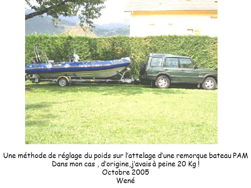Une méthode de réglage du poids sur l'attelage d'une remorque bateau PAM Dans mon cas , d'origine,j'avais à peine 20 Kg .