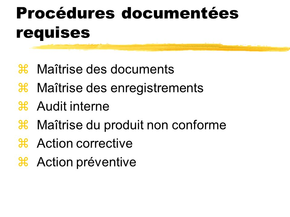 Procédures documentées requises