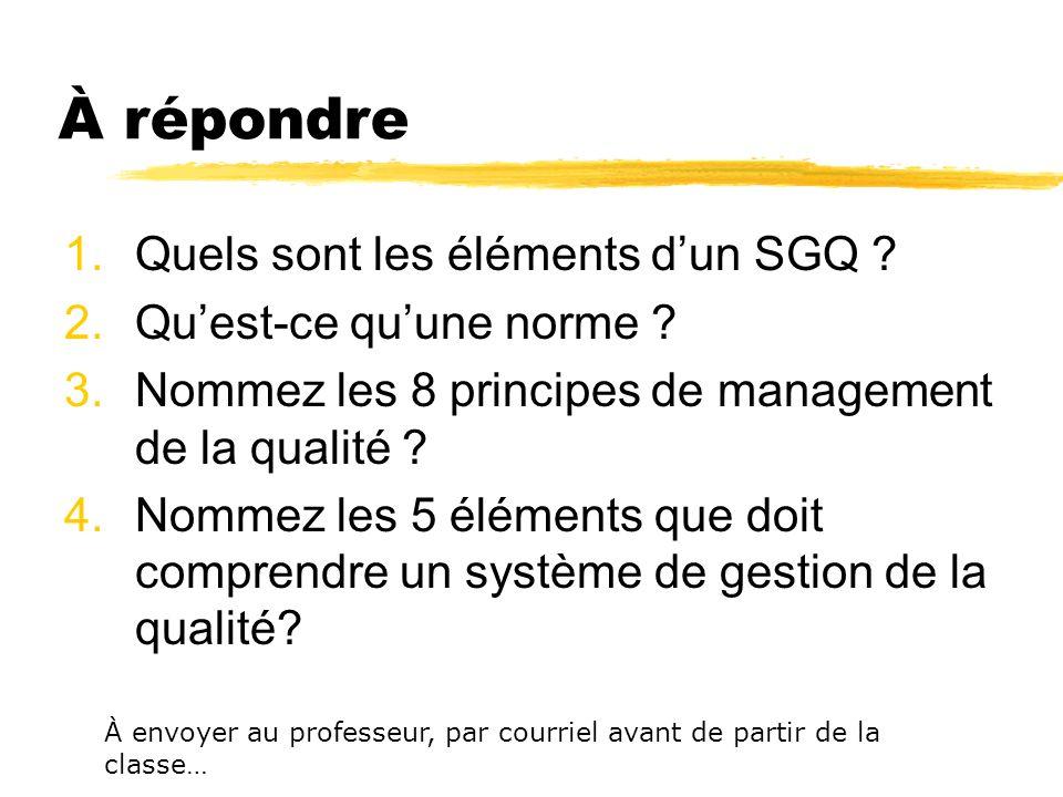 À répondre Quels sont les éléments d'un SGQ Qu'est-ce qu'une norme