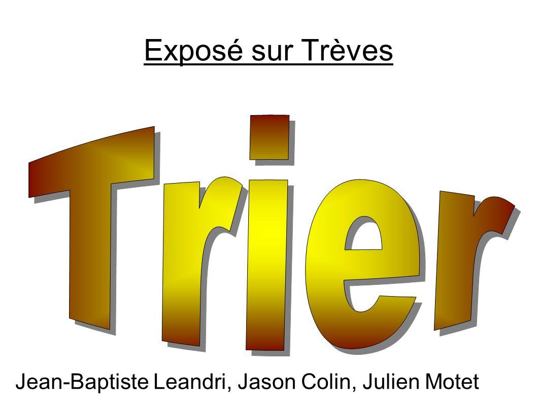 Exposé sur Trèves Trier