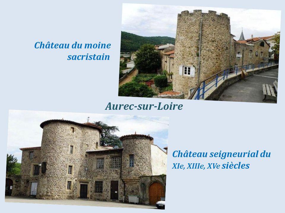 Aurec-sur-Loire Château du moine . sacristain