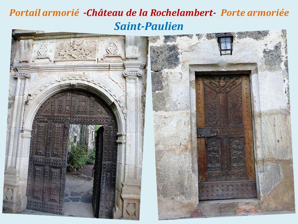 Portail armorié -Château de la Rochelambert- Porte armoriée Saint-Paulien