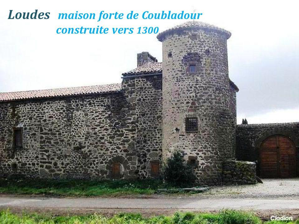 Loudes maison forte de Coubladour . construite vers 1300