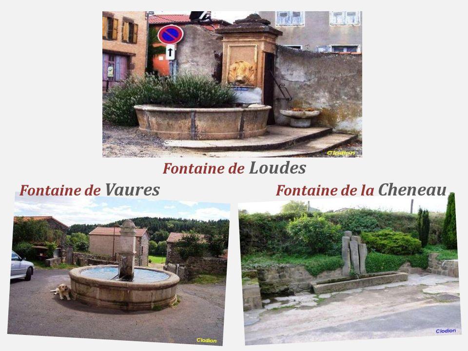 Fontaine de Loudes Fontaine de Vaures Fontaine de la Cheneau