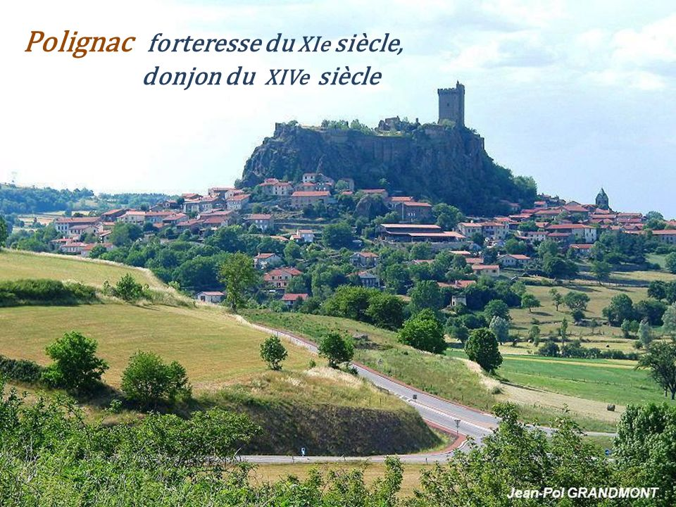 Polignac forteresse du XIe siècle, . donjon du XIVe siècle
