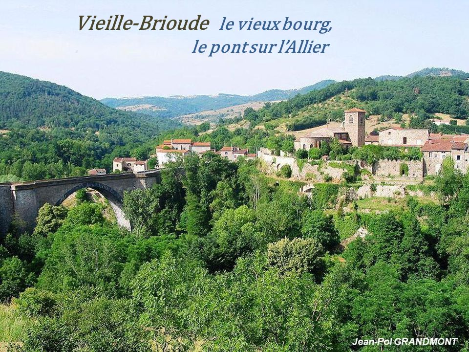 Vieille-Brioude le vieux bourg, . le pont sur l'Allier