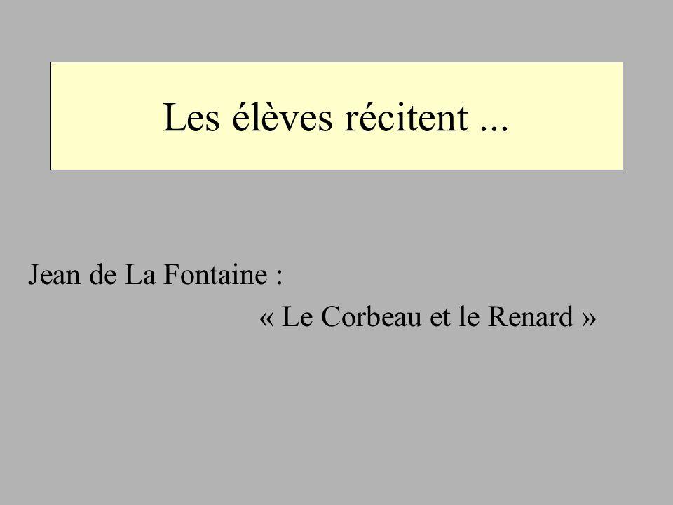 Jean de La Fontaine : « Le Corbeau et le Renard »