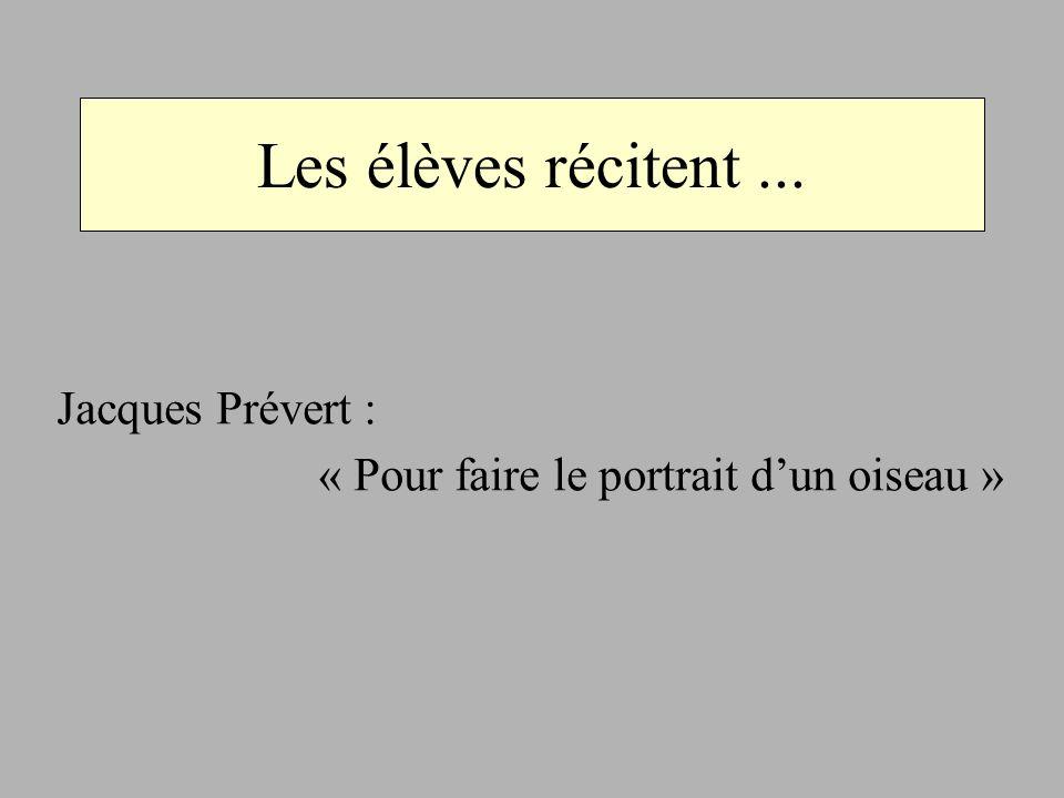 Jacques Prévert : « Pour faire le portrait d'un oiseau »