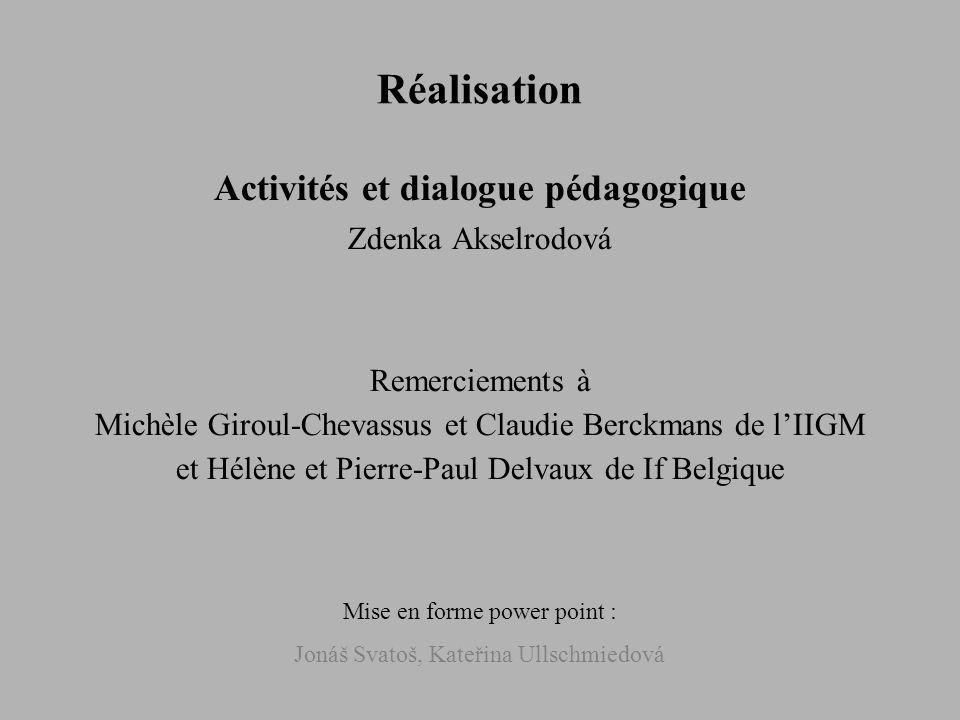 Activités et dialogue pédagogique