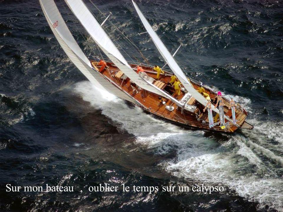 Sur mon bateau , oublier le temps sur un calypso