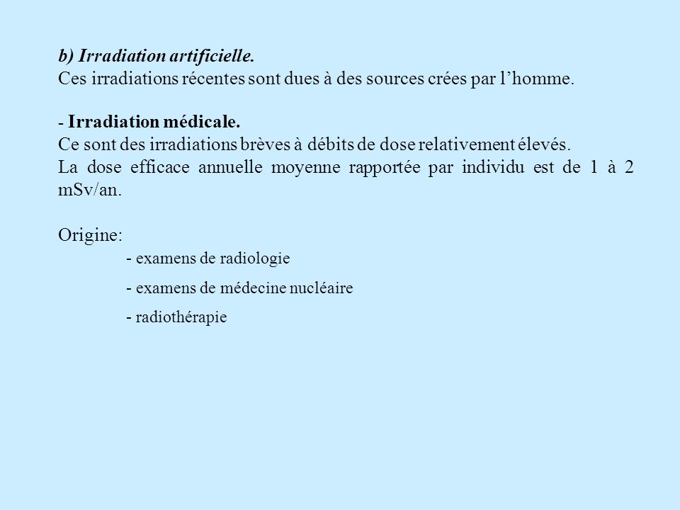 b) Irradiation artificielle.