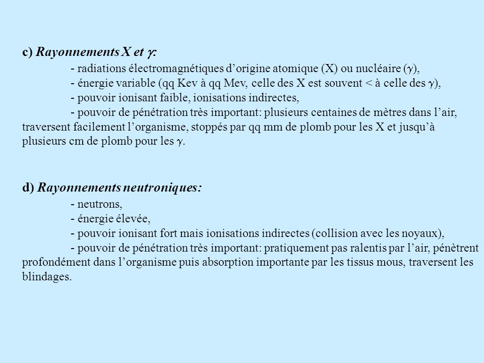 d) Rayonnements neutroniques: - neutrons,