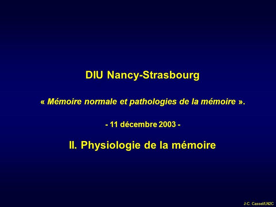 DIU Nancy-Strasbourg II. Physiologie de la mémoire