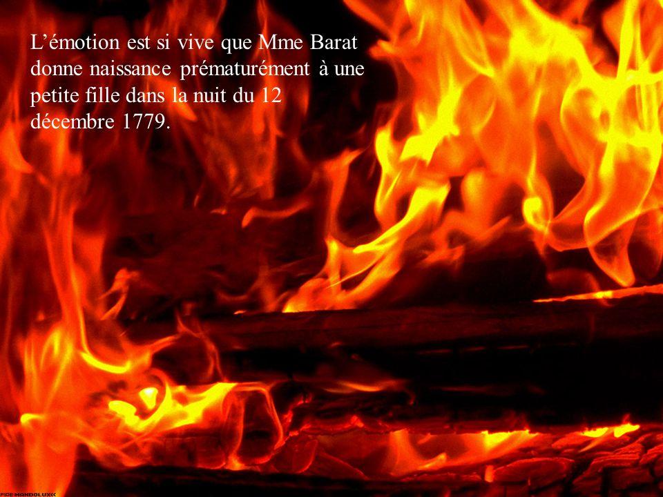 L'émotion est si vive que Mme Barat donne naissance prématurément à une petite fille dans la nuit du 12 décembre 1779.