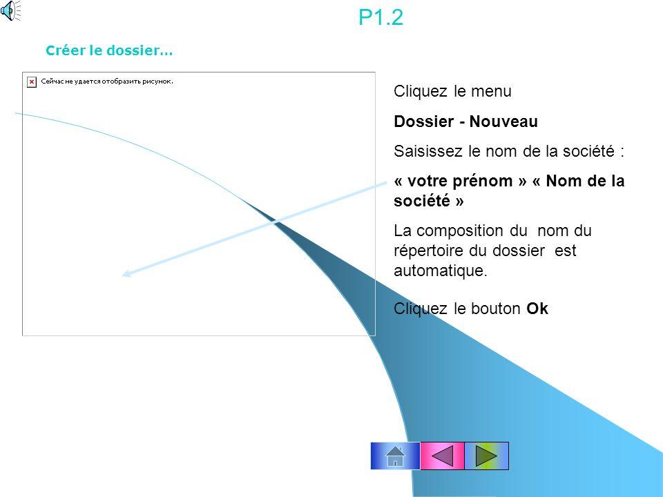 P1.2 Cliquez le menu Dossier - Nouveau