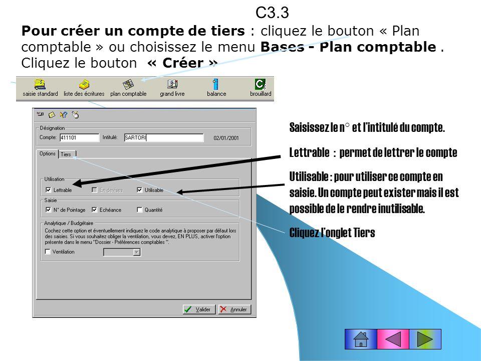 C3.3 Pour créer un compte de tiers : cliquez le bouton « Plan comptable » ou choisissez le menu Bases - Plan comptable . Cliquez le bouton « Créer »