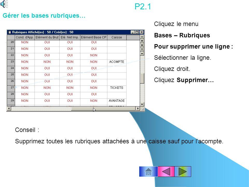 P2.1 Gérer les bases rubriques… Cliquez le menu Bases – Rubriques