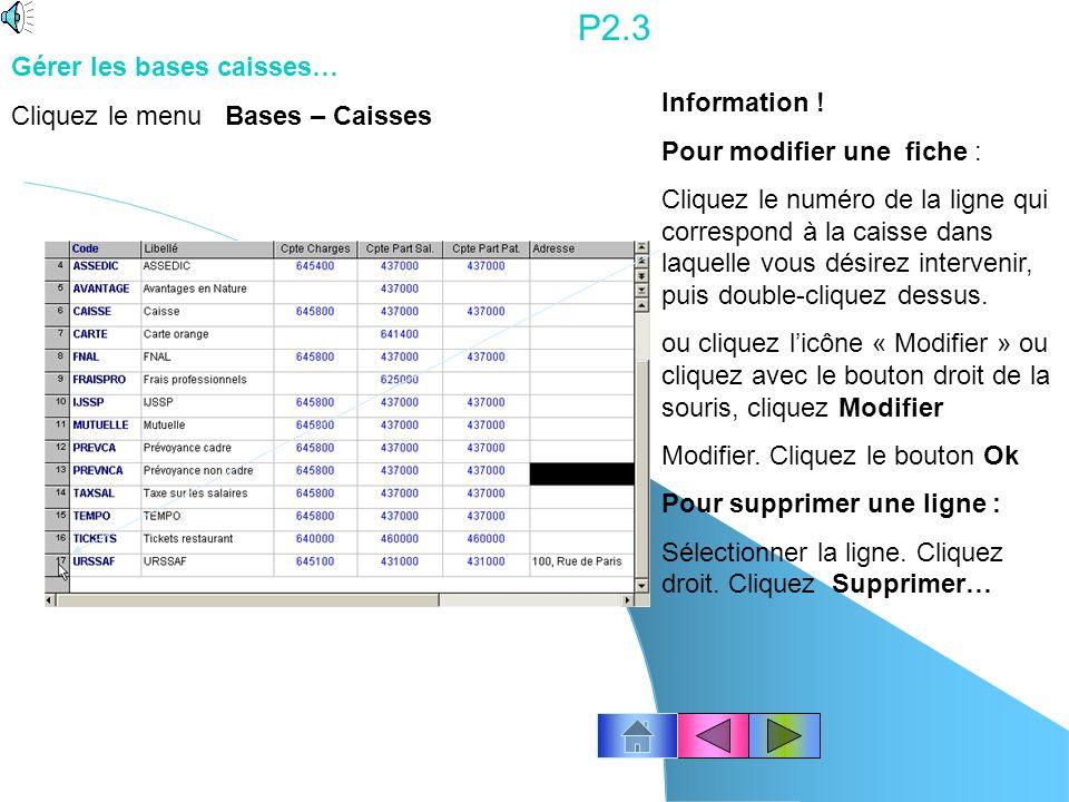 P2.3 Gérer les bases caisses… Cliquez le menu Bases – Caisses