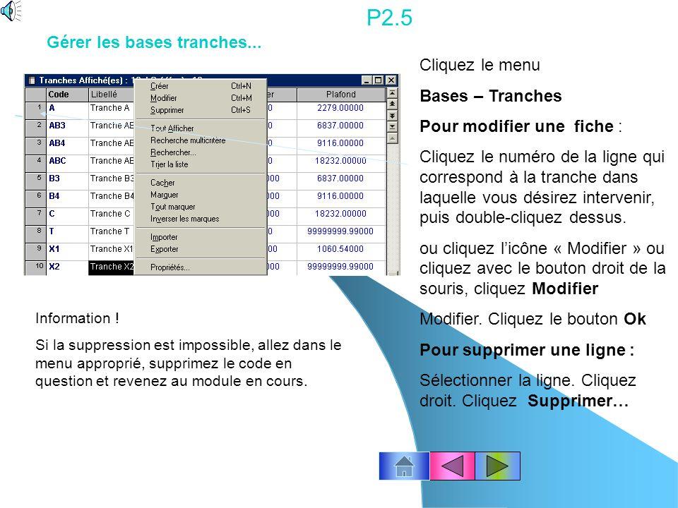 P2.5 Gérer les bases tranches... Cliquez le menu Bases – Tranches