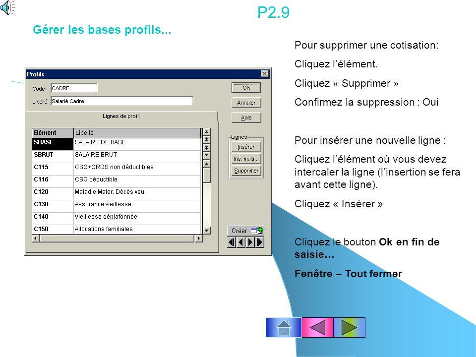 P2.9 Gérer les bases profils... Pour supprimer une cotisation: