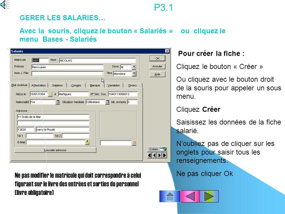 P3.1 GERER LES SALARIES… Avec la souris, cliquez le bouton « Salariés » ou cliquez le menu Bases - Salariés.