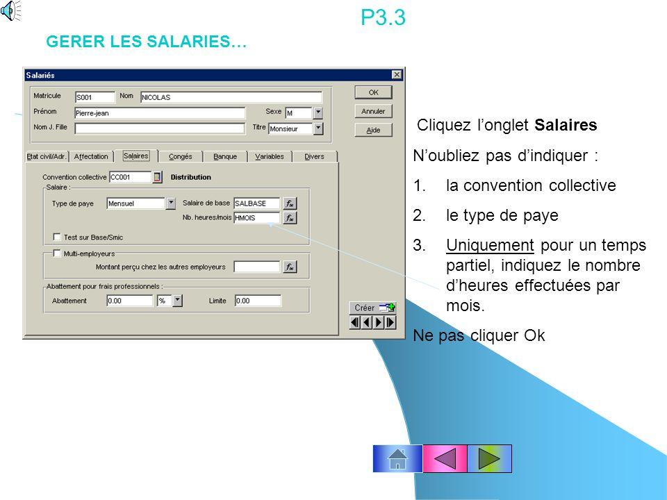 P3.3 GERER LES SALARIES… N'oubliez pas d'indiquer :