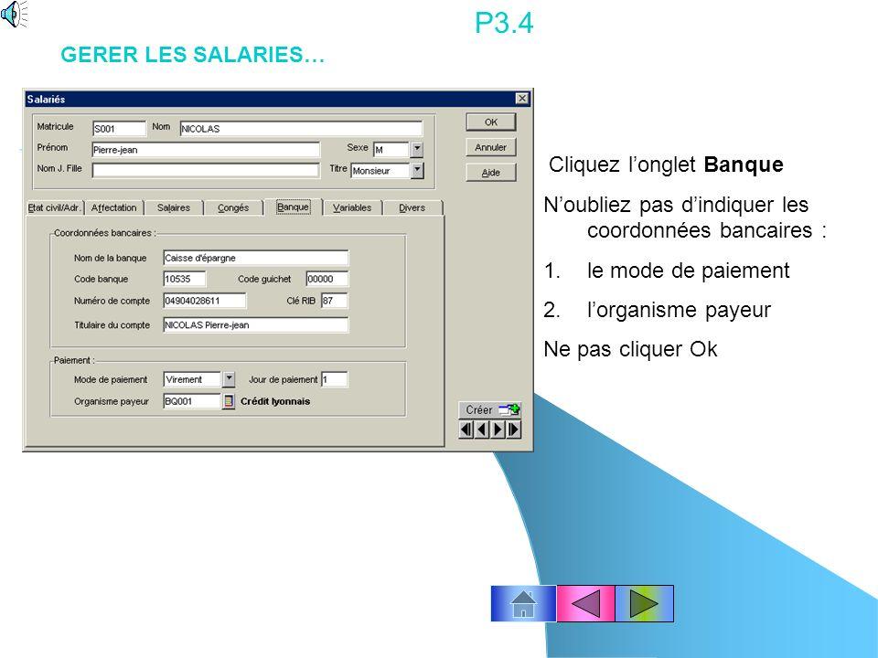 P3.4 GERER LES SALARIES… Cliquez l'onglet Banque. N'oubliez pas d'indiquer les coordonnées bancaires :