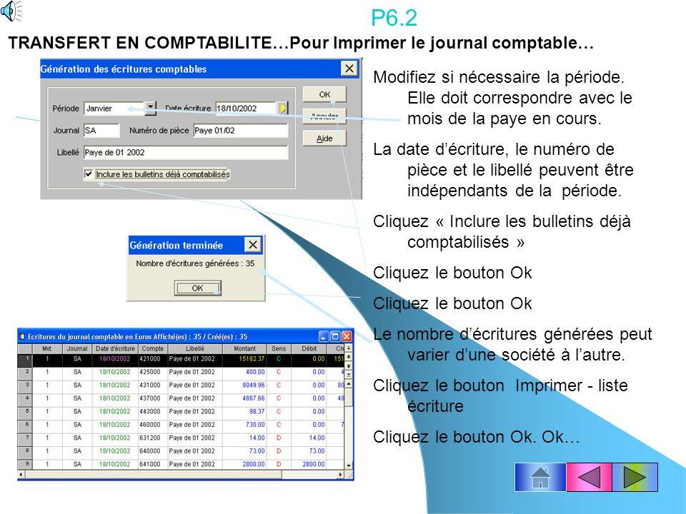 P6.2 TRANSFERT EN COMPTABILITE…Pour Imprimer le journal comptable…