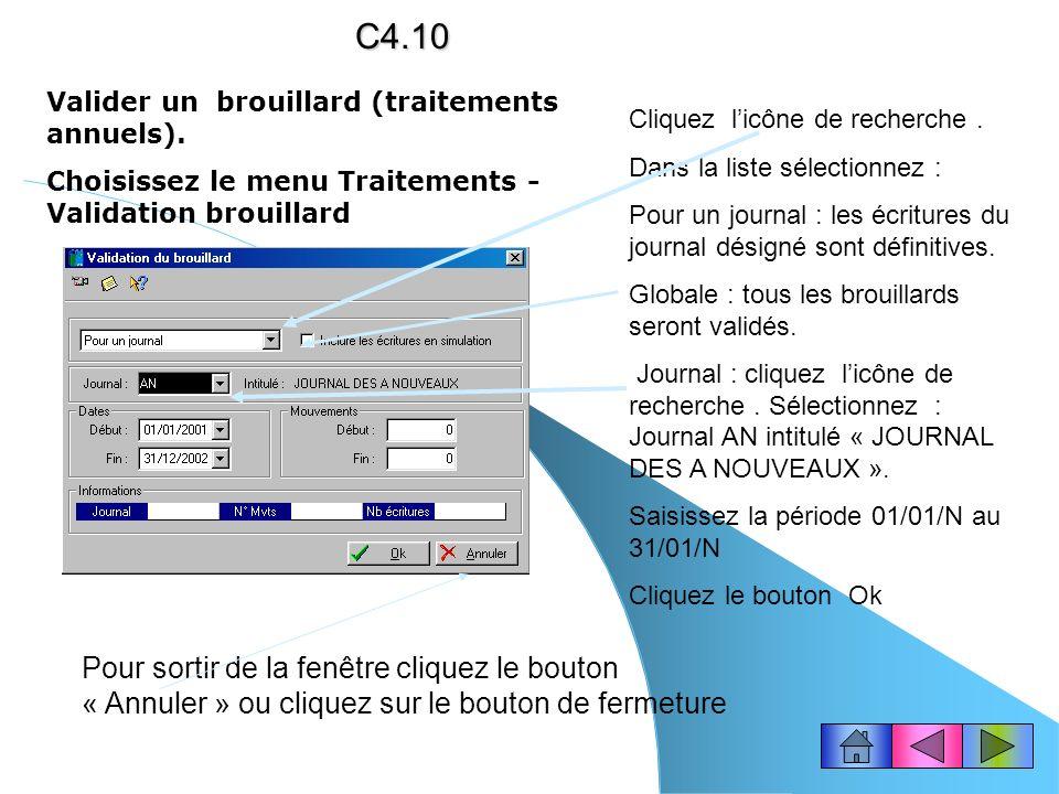 C4.10 Valider un brouillard (traitements annuels). Choisissez le menu Traitements - Validation brouillard.