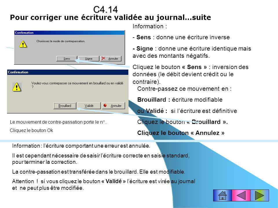 C4.14 Pour corriger une écriture validée au journal…suite